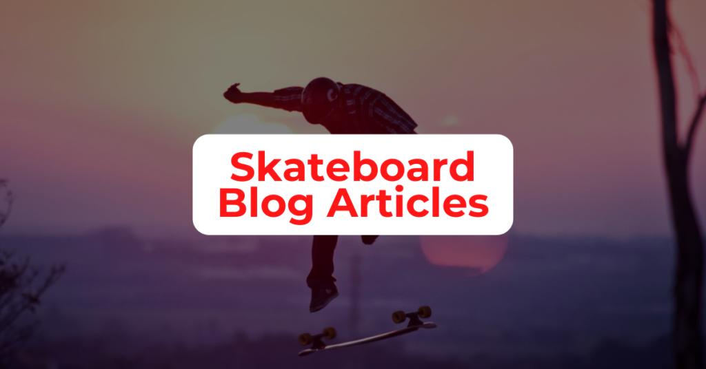 skateboard blog articles